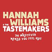 Do Whatever Makes You Feel Hot by Hannah Williams