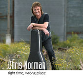 Right Time, Wrong Place by Chris Norman