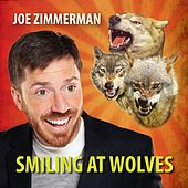 Smiling At Wolves by Joe Zimmerman