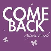 Come Back by Ayiesha Woods