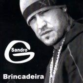 Brincadeira by Sandro G