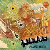 Apocalypse Whenever by Spiritual Rez
