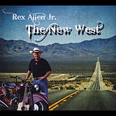 The New West by Rex Allen, Jr.