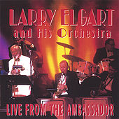 Live From The Ambassador by Larry Elgart
