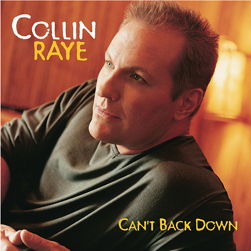 Can't Back Down by Collin Raye