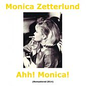 Ahh! Monica! (Remastered) by Monica Zetterlund