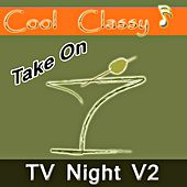 Cool & Classy: Take On TV Night, Vol. 2 by Cool