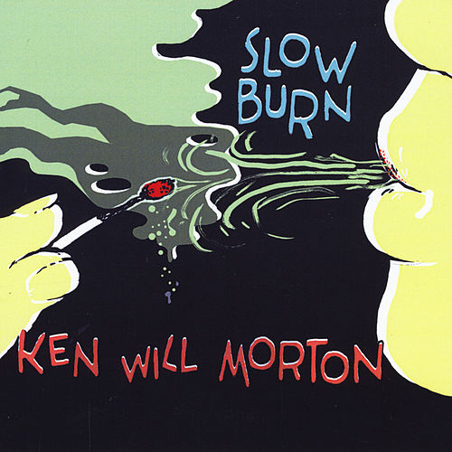 Slow Burn by Ken Will Morton