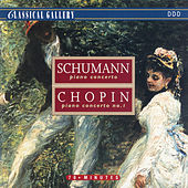 Schumann: Piano Concerto - Chopin: Piano Concerto No. 1 by Various Artists