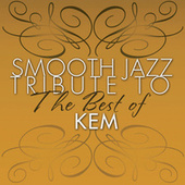 Smooth Jazz Tribute to the Best of Kem by Smooth Jazz Allstars