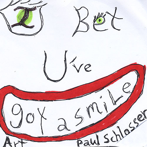 I Bet U've Got a Smile by Art Paul Schlosser