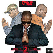 Born 2 Win by Friday