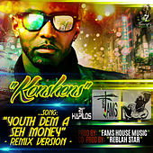 Youth Dem a Seh Money (Remix) - Single by Konshens