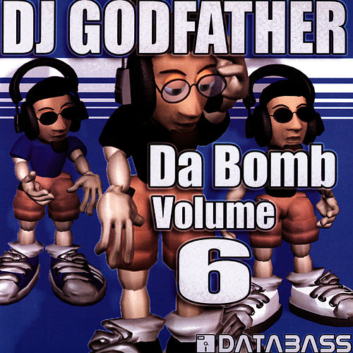 Da Bomb Vol 6 by DJ Godfather
