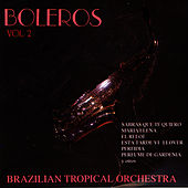 Boleros Vol. 2 by Brazilian Tropical Orchestra
