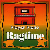 Player Piano - Ragtime by Player Piano