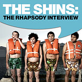 The Shins: The Rhapsody Interview by The Shins