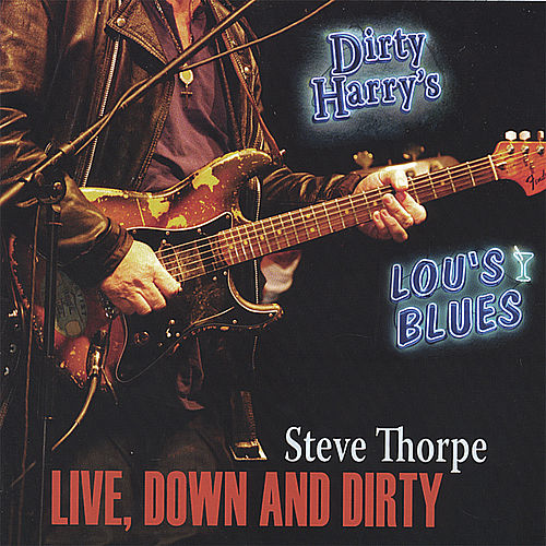 Live-Down and Dirty by Steve Thorpe