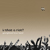 Is That a Riot? by Youngblood Brass Band