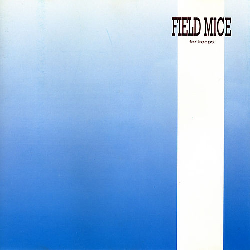 For Keeps by Field Mice
