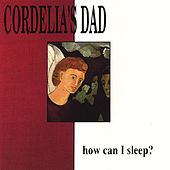 How Can I Sleep? by Cordelia's Dad