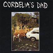 Cordelia's Dad by Cordelia's Dad