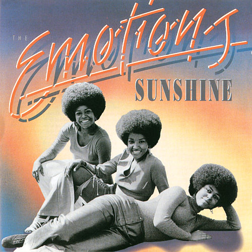 Sunshine by The Emotions