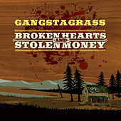 Broken Hearts and Stolen Money by Gangstagrass