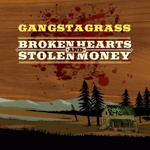 Broken Hearts and Stolen Money by Gangstagrass