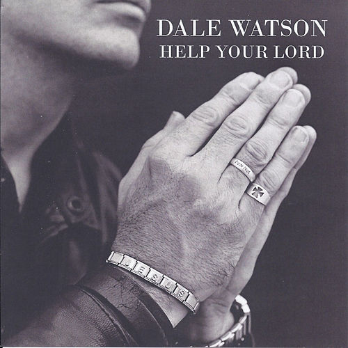 Help Your Lord by Dale Watson