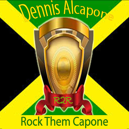 Rock Them Capone by Dennis Alcapone