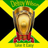 Take It Easy by Delroy Wilson