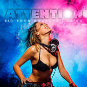 Attention Big Room House Is Coming by Various Artists