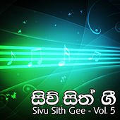 Sivu Sith Gee, Vol. 5 by Various Artists