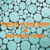Essence of Deep House by Various Artists