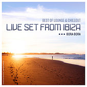 Best of Lounge & Chillout (Live Set from Ibiza Bora Bora) by Various Artists