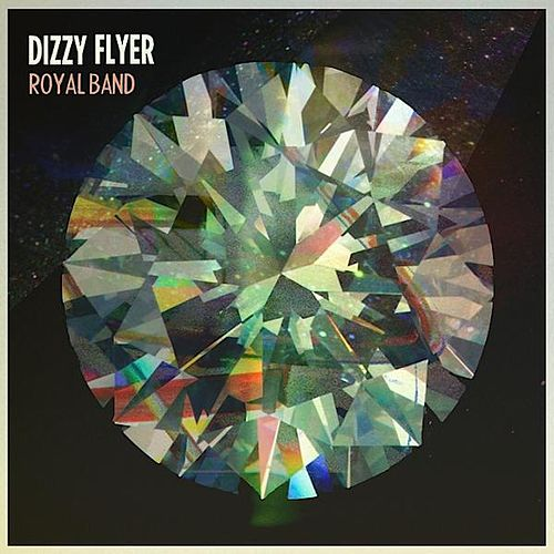 Dizzy Flyer by The Royal Band