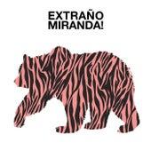 Extraño by Miranda!
