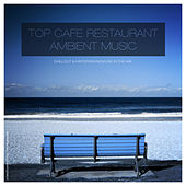Chillout & Hintergrundmusik in the Mix - Top Cafe Restaurant Ambient Music by Various Artists