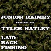 Laid Back Fishing (feat. Tyler Hatley) by Junior Raimey