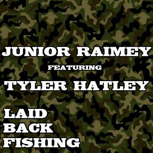 Laid Back Fishing (feat. Tyler Hatley) by Junior Raimey