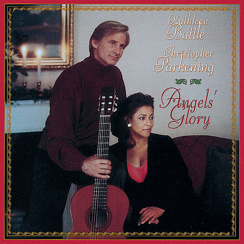 Angels' Glory by Christopher Parkening; Kathleen Battle