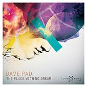 The Place With No Dream by Dave Pad