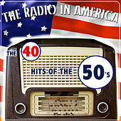 The Radio in America. The 40 Hits of the 50 ´s by Various Artists