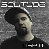 Use It by Solitude