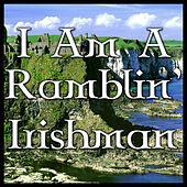 I Am A Ramblin' Irishman by Various Artists