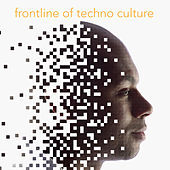 Frontline of Techno Culture by Various Artists