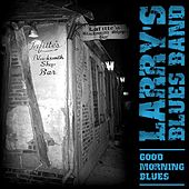 Good Morning Blues by Larry's Blues Band