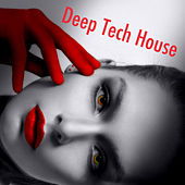 Deep Tech House by Various Artists