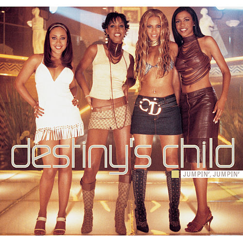 Jumpin', Jumpin' by Destiny's Child